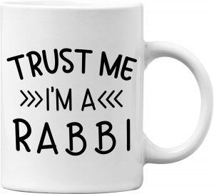Trust Me I'm A Rabbi Funny White 11 Oz